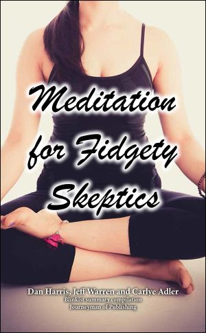 Meditation for Fidgety Skeptics.